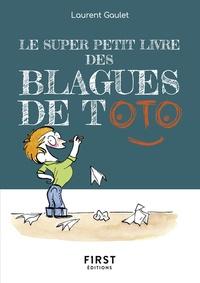 Laurent Gaulet - Le super petit livre des blagues de Toto.