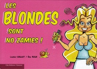 Laurent Gaulet et Eric Roux - Les blondes sont no zamies !.