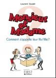 Laurent Gaulet - Monsieur et Madame ont un fils ! (ou une fille) - Comment l'appellent-ils ?.