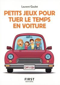 Laurent Gaulet - Petits jeux pour tuer le temps en voiture.
