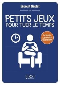 Laurent Gaulet - Petits jeux pour tuer le temps.