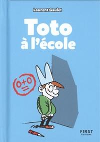 Laurent Gaulet - Toto à l'école.