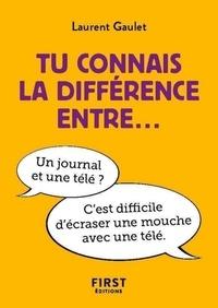 Laurent Gaulet - Tu connais la différence entre....