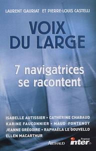 Laurent Gauriat et Pierre-Louis Castelli - Voix du large - 7 navigatrices se confient.