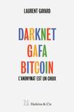 Laurent Gayard - Darknet, GAFA, bitcoin - L'anonymat est un choix.