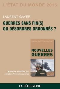 Laurent Gayer - Chapitre l'Etat du monde 2015. Guerres sans fin(s) ou désordres ordonnés ?.
