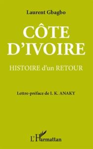 Laurent Gbagbo - Côte d'Ivoire - Histoire d'un retour.