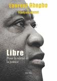 Laurent Gbagbo et François Mattéi - Libre - Pour la vérité et la justice.
