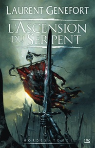 Laurent Genefort - Hordes Tome 1 : L'ascension du serpent.