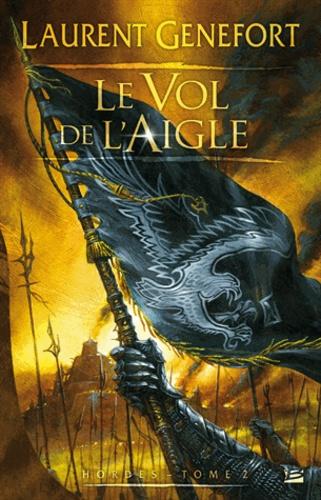 Laurent Genefort - Hordes Tome 2 : Le vol de l'aigle.