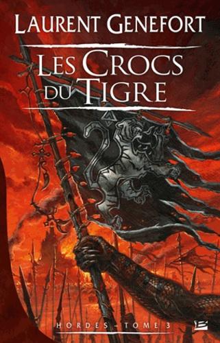 Laurent Genefort - Hordes Tome 3 : Les Crocs du Tigre.