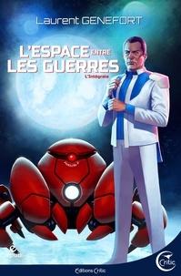 Laurent Genefort - L'Espace entre les guerres - L'intégrale.