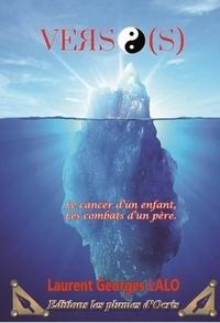 Laurent Georges Lalo - Verso(s) - Le cancer d'un enfant, les combats d'un père.