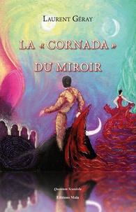 """Laurent Geray - La """"Cornada"""" du miroir."""