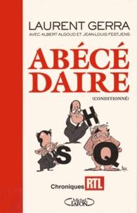 Laurent Gerra - Abécédaire (conditionné) - Textes de radio.