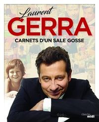 Laurent Gerra et Jean-Louis Festjens - Carnets d'un sale gosse.