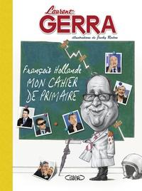 Laurent Gerra et Jean-Louis Festjens - François Hollande, mon cahier de primaire.