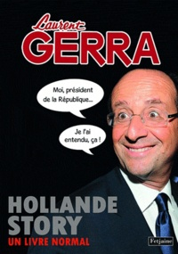 Laurent Gerra - Hollande story.