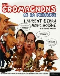 Laurent Gerra et Jean-Claude Morchoisne - Les cromagnons de la politique.