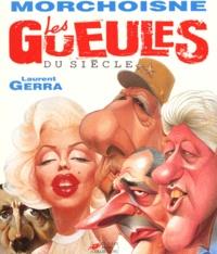 Laurent Gerra et Jean-Claude Morchoisne - Les gueules du siècle.