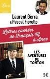 Laurent Gerra et Pascal Fioretto - Lettres cachées de François M. à Anne - Les aventures de Tonton.