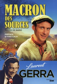 Laurent Gerra - Macron des sources.
