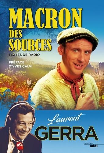 Laurent Gerra - Macron des sources.