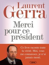 Laurent Gerra - Merci pour ce président.