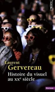 Laurent Gervereau - Histoire du visuel au XXe siècle.