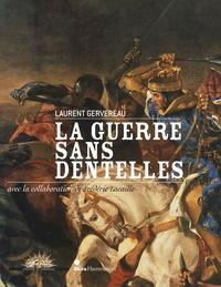 Laurent Gervereau - La guerre sans dentelles.