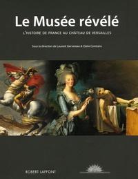 Laurent Gervereau et Claire Constans - Le Musée révélé - L'histoire de France au Château de Versailles.
