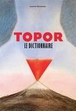 Laurent Gervereau - Topor - Le dictionnaire.