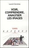Laurent Gervereau - Voir, comprendre, analyser les images.
