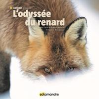 Laurent Geslin et François Moutou - L'odyssée du renard.