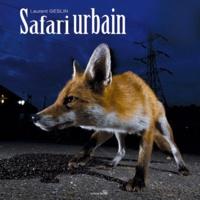 Laurent Geslin - Safari urbain.