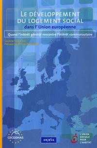 Laurent Ghékière - Le développement du logement social dans l'Union européenne - Quand l'intérêt général rencontre l'intérêt communautaire.