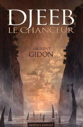 Laurent Gidon - Djeeb le chanceur.