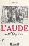 Laurent Gil - L'Aude autrefois.