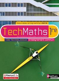 Laurent Gilbert et Nicolas Krzewina - TechMaths 1re voie technologique - Enseignement commun.