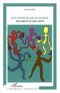 Laurent Gille - Aux sources de la valeur : des biens et des liens.