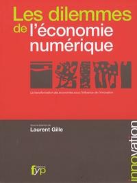 Laurent Gille - Les dilemmes de l'économie numérique - La transformation des économies sous l'influence de l'innovation.