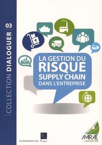 Laurent Giordani et Bernard Alberti - La gestion du risque Supply Chain dans l'entreprise.