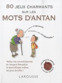 Laurent Girerd - 80 jeux charmants sur les mots d'Antan.