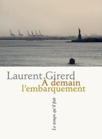 Laurent Girerd - A demain l'embarquement.