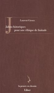 Laurent Giroux - Jalons historiques pour une éthique de finitude.