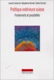 Laurent Goetschel et Magdalena Bernath - Politique extérieure suisse - Fondements et possibilités.