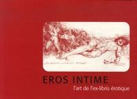 Laurent Golay - Eros intime - L'art de l'ex-libris érotique.
