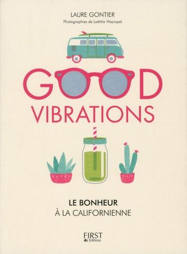 Laurent Gontier - Good vibrations - Le bonheur à la californienne.
