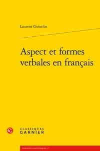 Laurent Gosselin - Aspect et formes verbales en français.