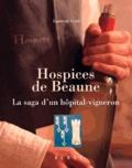 Laurent Gotti - Hospices de Beaune - La saga d'un hôpital-vigneron.
